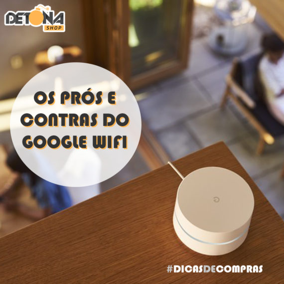 prós e contras do Google Wifi